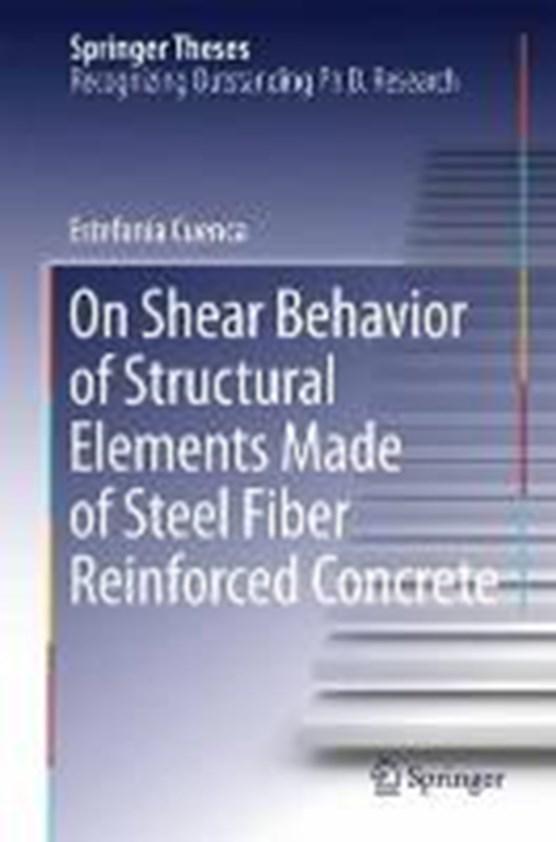 On Shear Behavior of Structural Elements Made of Steel Fiber Reinforced Concrete