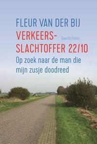 Verkeersslachtoffer 22/10 | Fleur van der Bij |