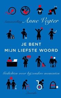 Je bent mijn liefste woord   Anne Vegter  
