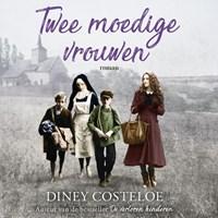 Twee moedige vrouwen | Diney Costeloe |