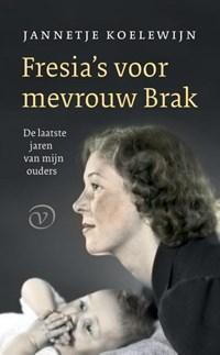 Fresia's voor mevrouw Brak   Jannetje Koelewijn  