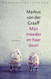 Mijn moeder en haar zoon | Markus van der Graaff |