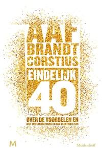 Eindelijk 40   Aaf Brandt Corstius  