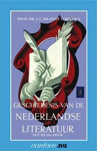 Geschiedenis van de Nederlandse literatuur tot de 20e eeuw | J.C. Brandt Corstius |