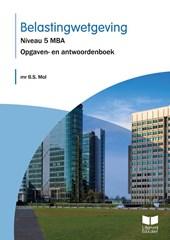 Belastingwetgeving Niveau 5 MBA Opgaven- en antwoordenboek