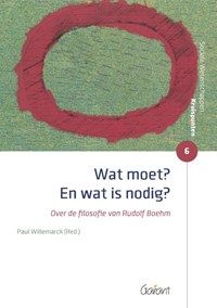 Wat moet? En wat is nodig? | Paul Willemarck (red) |