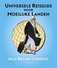 Universele reisgids voor moeilijke landen   Jelle Brandt Corstius  