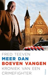 Meer dan boeven vangen | Fred Teeven |