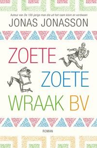 Zoete, Zoete Wraak BV | Jonas Jonasson |