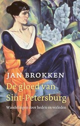 De gloed van Sint-Petersburg | Jan Brokken |