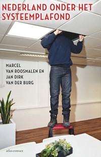 Nederland onder het systeemplafond | Marcel van Roosmalen |