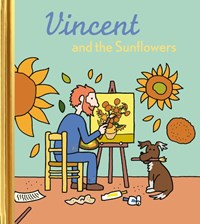 Vincent and the Sunflowers | Barbara Stok |