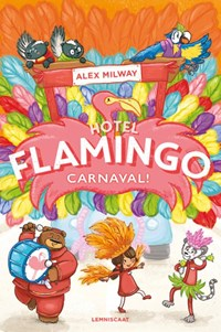Hotel Flamingo - Carnaval! | Alex Milway |
