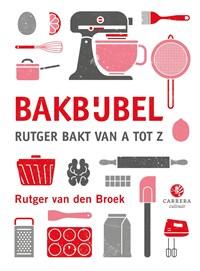 Bakbijbel   Rutger van den Broek  