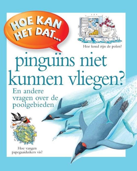 Hoe kan het dat...Pinguins niet kunnen vliegen