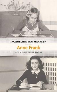 Anne Frank, het meisje en de mythe | Jacqueline van Maarsen |