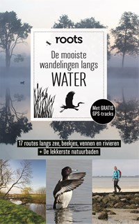 De mooiste wandelingen langs water | Roots ; Mat-Zet B.V. |