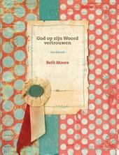 God op zijn woord vertrouwen