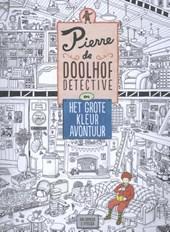 Pierre de doolhofdetective en het grote kleuravontuur