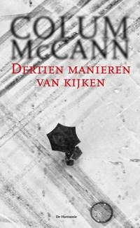 Dertien manieren van kijken | Colum McCann |