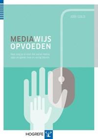 Mediawijs opvoeden | Jodi Gold |
