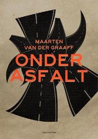 Onder asfalt | Maarten van der Graaff |