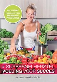 Supersnel herstel   Janneke van der Meulen  