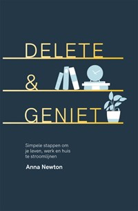 Delete & geniet | Anna Newton |