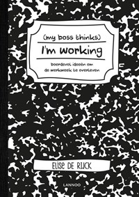 My boss thinks I'm working | Elise De Rijck |