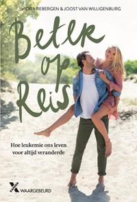 Beter op reis | Viora Rebergen ; Joost van Willigenburg |