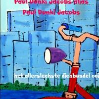 het allerslechste dichbundel ooit   Paul Dunki Jacobs Alias Paul Dunki Jacobs  