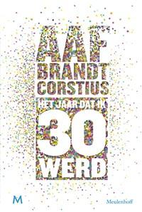 Het jaar dat ik 30 werd | Aaf Brandt Corstius |
