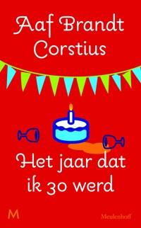 Het jaar dat ik dertig werd | Aaf Brandt Corstius |