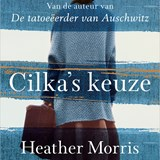 Cilka's keuze | Heather Morris |