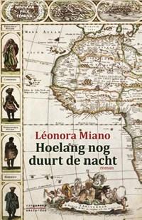 Hoelang nog duurt de nacht   Léonora Miano  