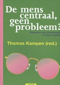 De mens centraal, geen probleem? | Thomas Kampen (red.) |