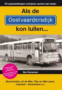 Als de Oostvaardersdijk kon lullen... | Ger Koreman |