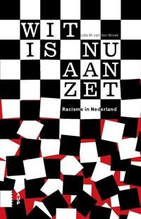 Wit is nu aan zet | Lida M. van den Broek |
