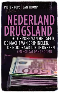 Nederland drugsland | Pieter Tops ; Jan Tromp |