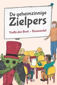 De geheimzinnige Zielpers | Yvette den Brok-Rouwendal |