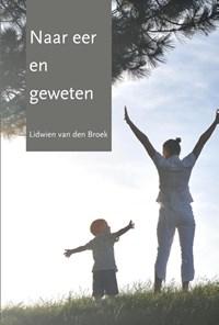Naar eer en geweten | Lidwien van den Broek |