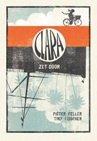 Clara zet door | Pieter Feller ; Tiny Fisscher |