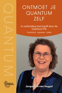 ONTMOET JE QUANTUM ZELF   Jacqueline van Veggel  
