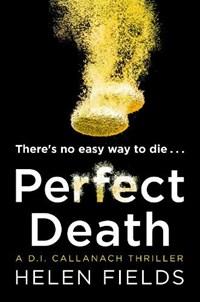 Perfect Death | Helen Fields |