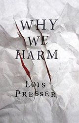 Why We Harm | Lois Presser |