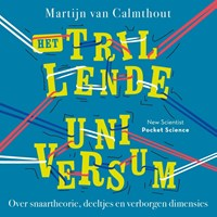 Het trillende universum | Martijn van Calmthout |