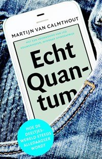 Echt quantum | Martijn van Calmthout |