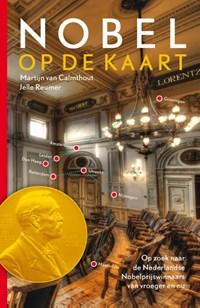 Nobel op de kaart | Martijn van Calmthout ; Jelle Reumer |