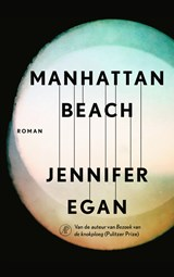 Manhattan Beach | Jennifer Egan | 9789029514569