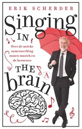 Singing in the brain | Erik Scherder | 9789025307035